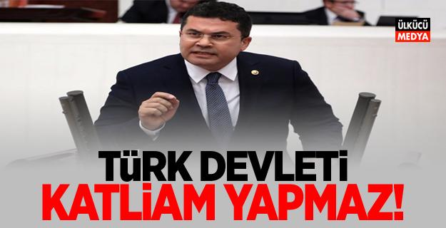 MHP'Lİ ERSOY: TÜRK DEVLETİ KATLİAM YAPMAZ!