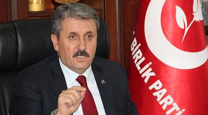 BBP Lideri Mustafa Destici'den Açıklama