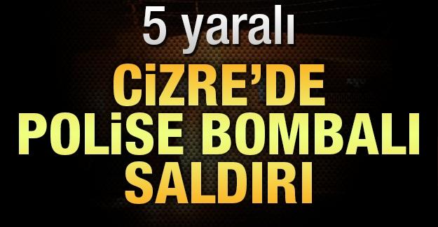 Cizre'de polise bombalı saldırı: 5 yaralı