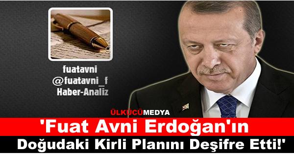 'Fuat Avni Erdoğan'ın bölgedeki kirli planını deşifre etti!'
