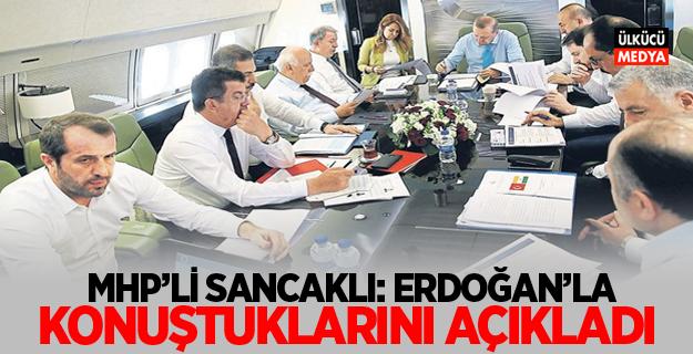 MHP'li Saffet Sancaklı: Erdoğan'la Konuştuklarını Açıkladı