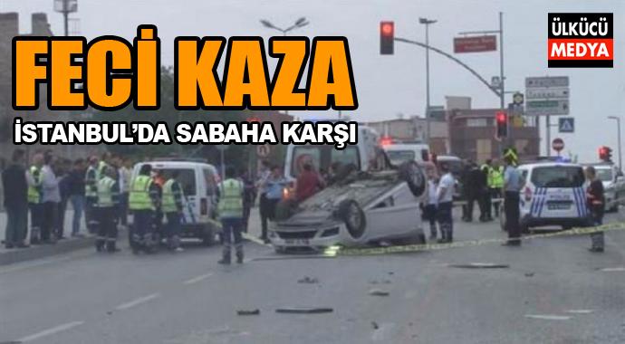 Sabah'a Karşı İstanbul'da Feci Kaza