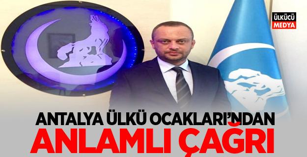 Antalya Ülkü Ocakları'ndan anlamlı çağrı