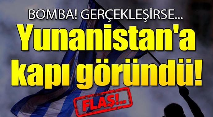 Bomba! Yunanistan'a Kapı Göründü Gerçekleşirse...
