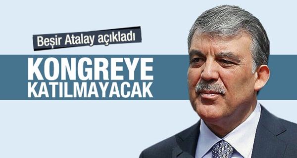 Abdullah Gül AKP kongresine katılmayacak