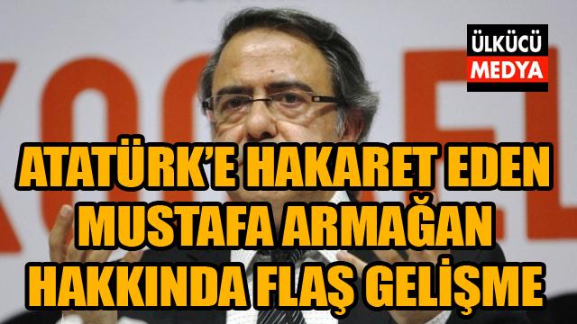 Son dakika Mustafa Armağan Hakkında Flaş Gelişme