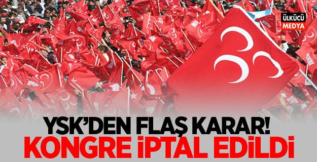 YSK'dan flaş karar! MHP'nin kongresini iptal etti