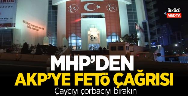 MHP'den AKP'ye Fetö Çağrısı