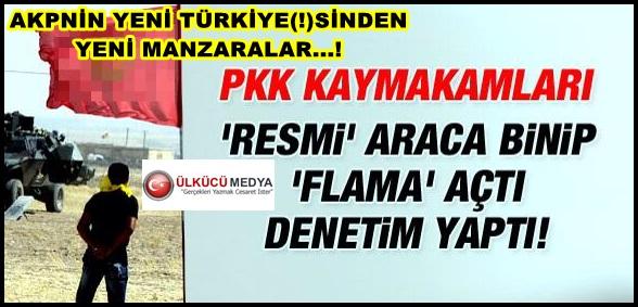 PKK Kaymakamları Resmi Araç Binip Flama Açtı!..