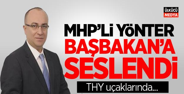 MHP'li Yönter: Başbakan Yıldırım'a Seslendi