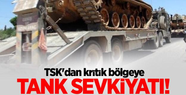 TSK'dan kritik bölgeye tank sevkiyatı!