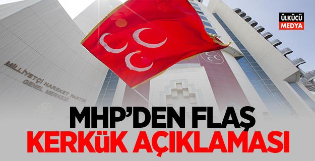 MHP'den Flaş Kerkük Açıklaması