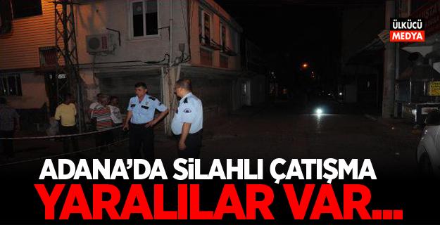 Adana'da silahlı çatışma: Yaralılar var