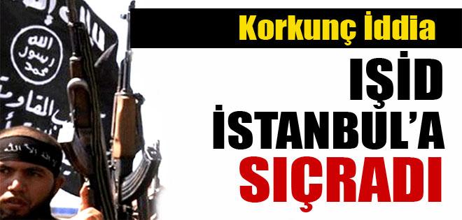 IŞİD İSTANBUL'A SIÇRADI !
