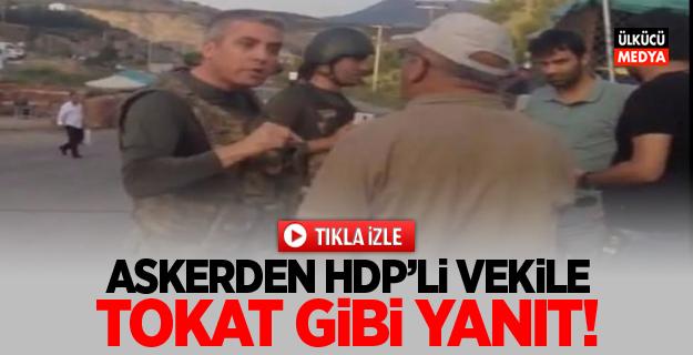 Askerden HDP'li vekile tokat gibi yanıt