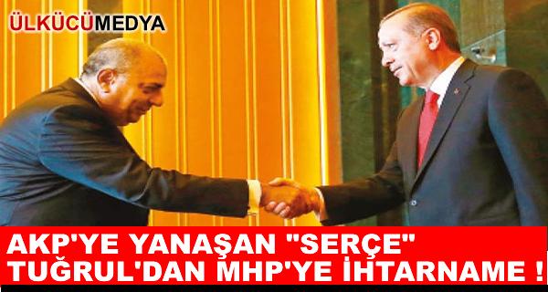 AKP'ye yanaşan Tuğrul Türkeş'ten MHP'ye ihtarname !