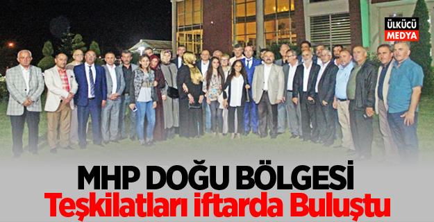 MHP Doğu Bölgesi Teşkilatları İftarda Buluştu