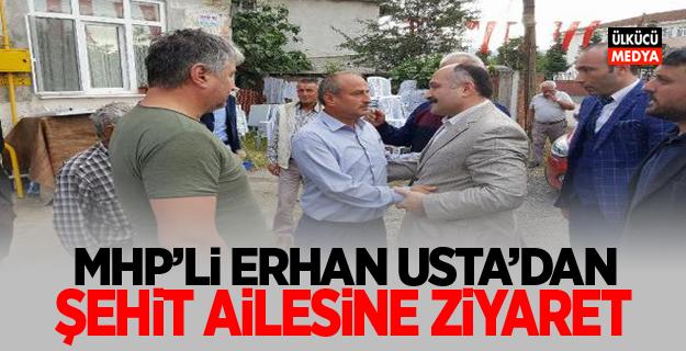 MHP'li Erhan Usta'dan Şehit Ailesine Ziyaret
