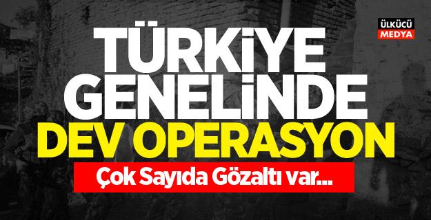 Türkiye geneli büyük operasyon! Gözaltılar var...
