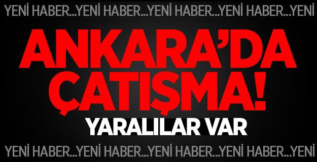 Ankara'da silahlı çatışma: Yaralılar var.