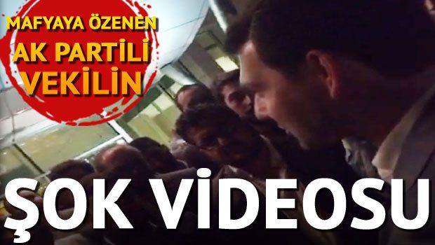 Mafyaya özenen AK Partili vekilin şok kaydı