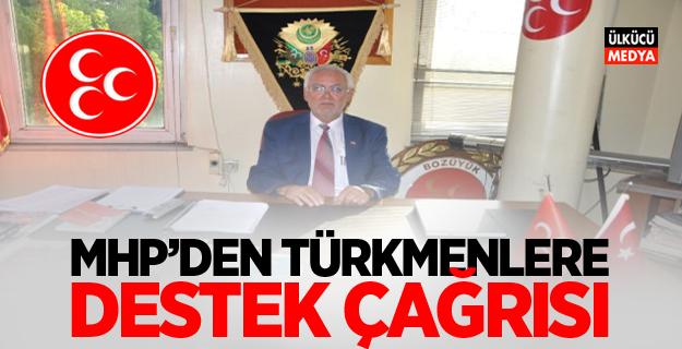 MHP'den Türkmenlere Destek Çağrısı