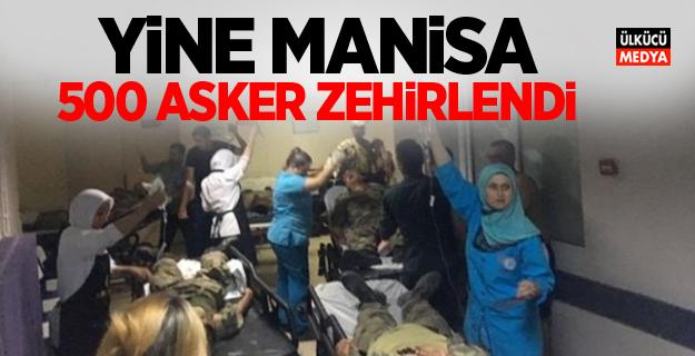 Yine Manisa 500 asker tedavi altına alındı