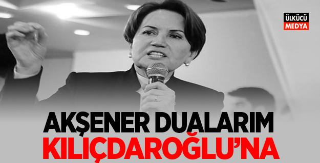 Meral Akşener: Allah Kılıçdaroğlu'nun gücünü arttırsın
