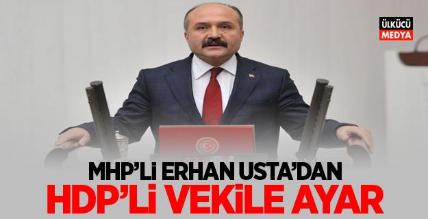 MHP'li Erhan Usta'dan Hdp'li Vekile Ayar!