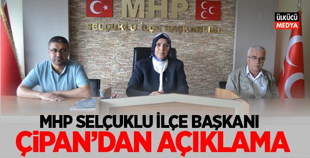 MHP Selçuklu İlçe Başkanı Güzide Çipan'dan Açıklama