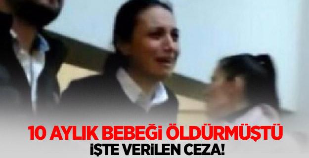 Hira bebeğin ölümüne neden olan Selin'e hapis