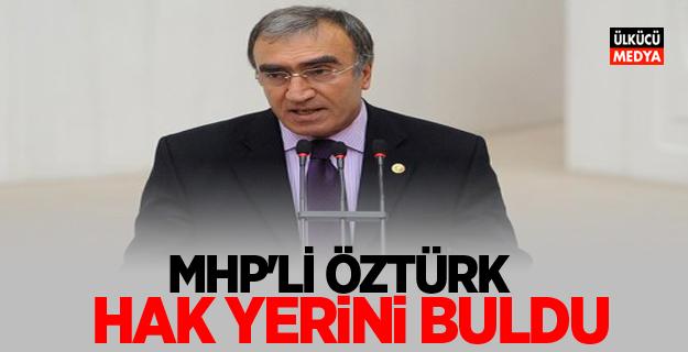 MHP'Lİ ÖZTÜRK: HAK YERİNİ BULDU