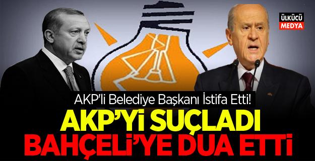 AKP'li Belediye Başkanı İstifa Etti! AKP'yi Suçladı