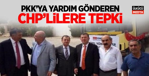 PKK`ya yardım gönderen CHP`lilere tepki