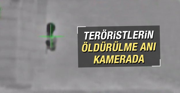 Teröristlerin öldürülme anı kamerada