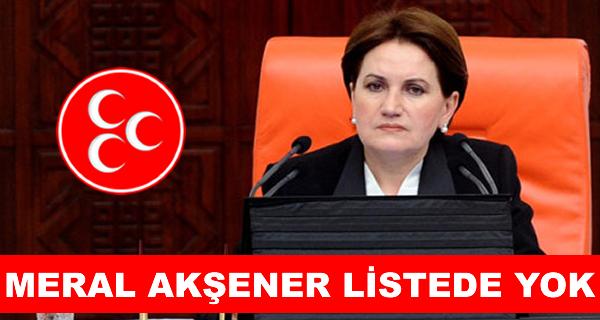 Meral Akşener MHP'nin milletvekili aday listesinde yer bulamadı