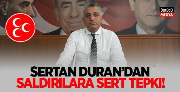 Sertan Duran'dan saldırılara sert tepki!