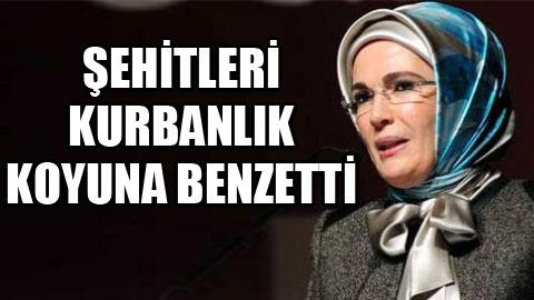 Emine Erdoğan'dan skandal sözler