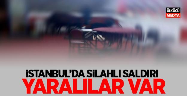 istanbul'da silahlı Saldırı Yaralılar var