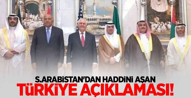 S.Arabistan'dan haddini aşan Türkiye açıklaması!