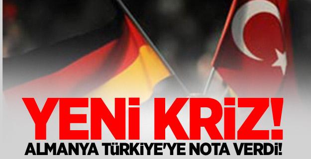 Yeni kriz! Almanya, Türkiye'ye nota verdi!