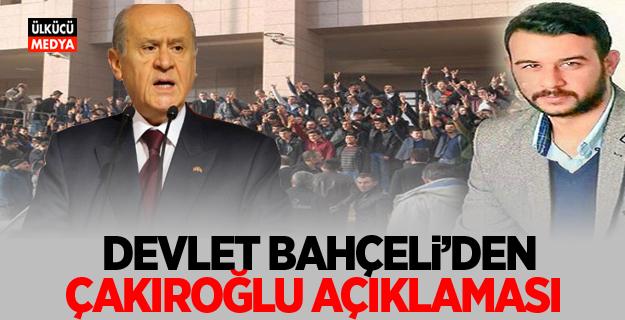 Devlet Bahçeli'den Çakıroğlu açıklaması