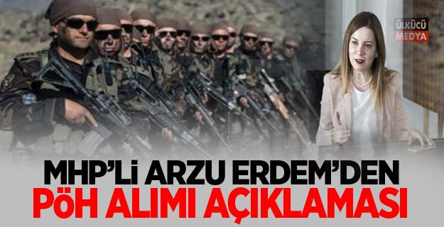 MHP'li Arzu Erdem'den PÖH Alımı Açıklaması