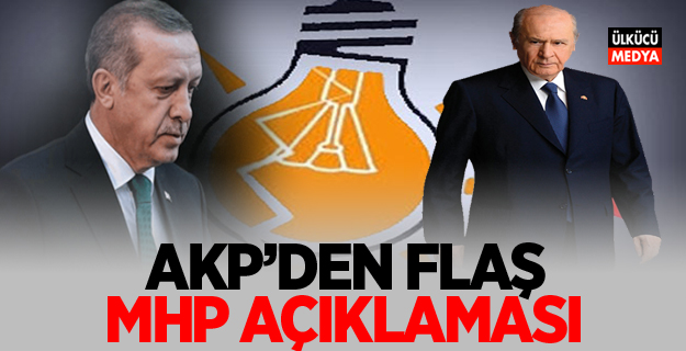 AKP'den Flaş 'MHP' açıklaması!