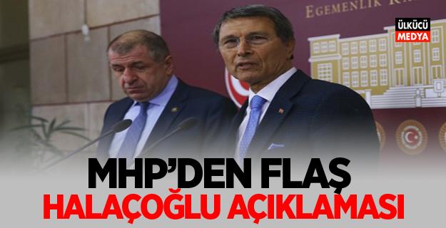 MHP'den Flaş Halaçoğlu Açıklaması