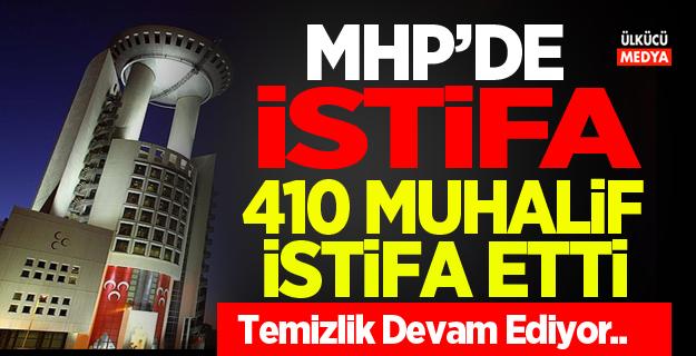 MHP'de istifa! 410 Muhalif İstifa etti