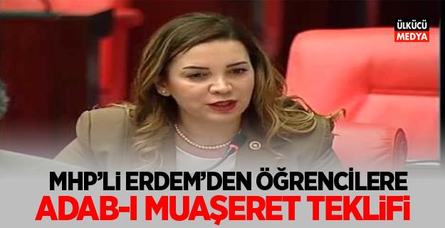 MHP'li Erdem'den öğrencilere 'adab-ı muaşeret' Teklifi