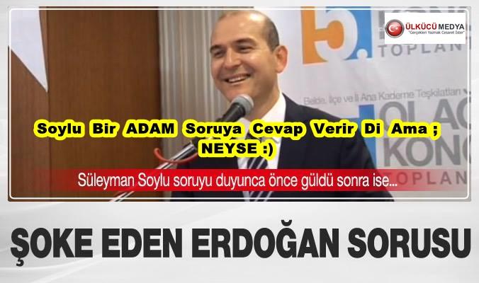 Süleyman Soylu'yu şoke eden Erdoğan sorusu..