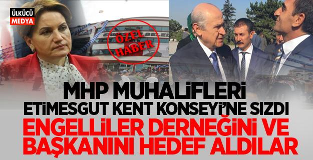 MHP Muhalifleri Etimesgut Kent Konseyi'ne sızdı!