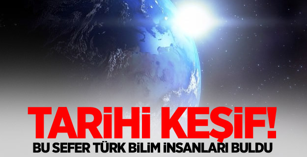 Tarihi keşif! Bu sefer Türk bilim insanları yaptı